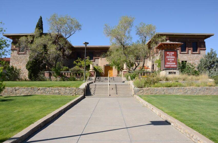 UTEP Centennial Museum, Chihuahuan Desert Gardens Now Open Mondays