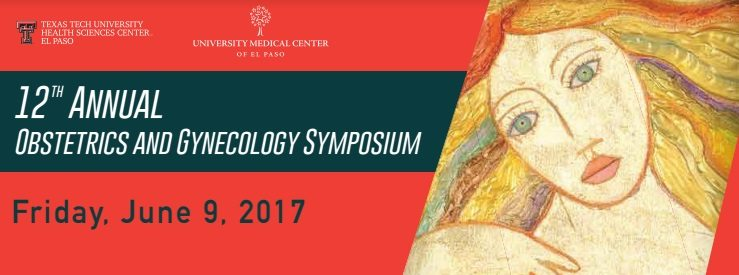 TTUHSC El Paso Hosts 12th Annual Obstetrics and Gynecology Symposium