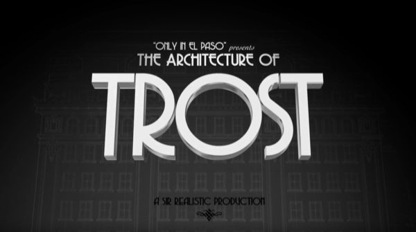 Video: The Architecture of Trost | Only in El Paso by KCOS