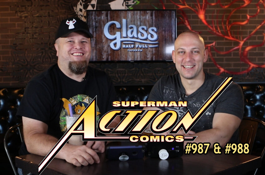 TNTM: DC Comics Action Comics #987 and #988
