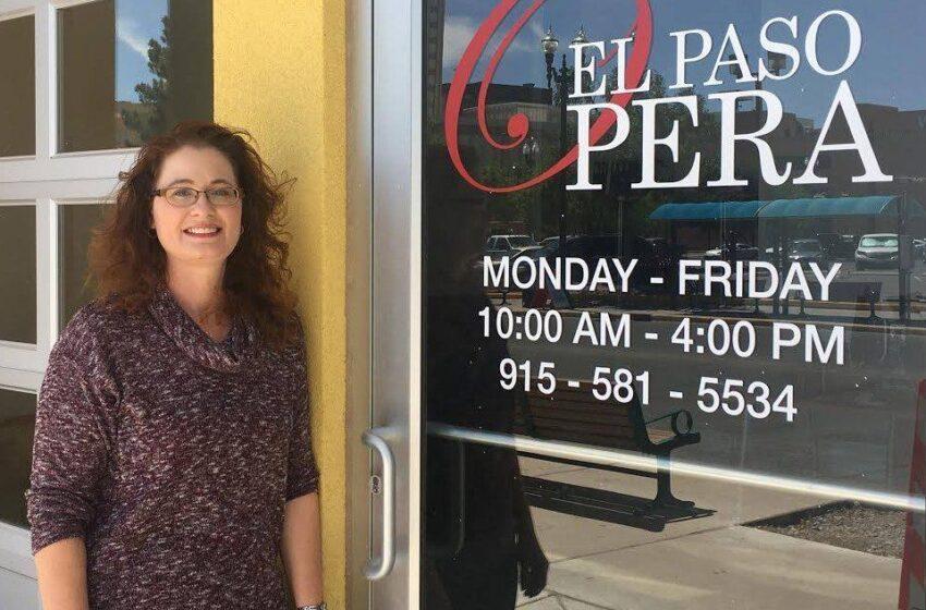 El Paso Opera Names Arianne Pasqualone Marcee as New Executive Director.