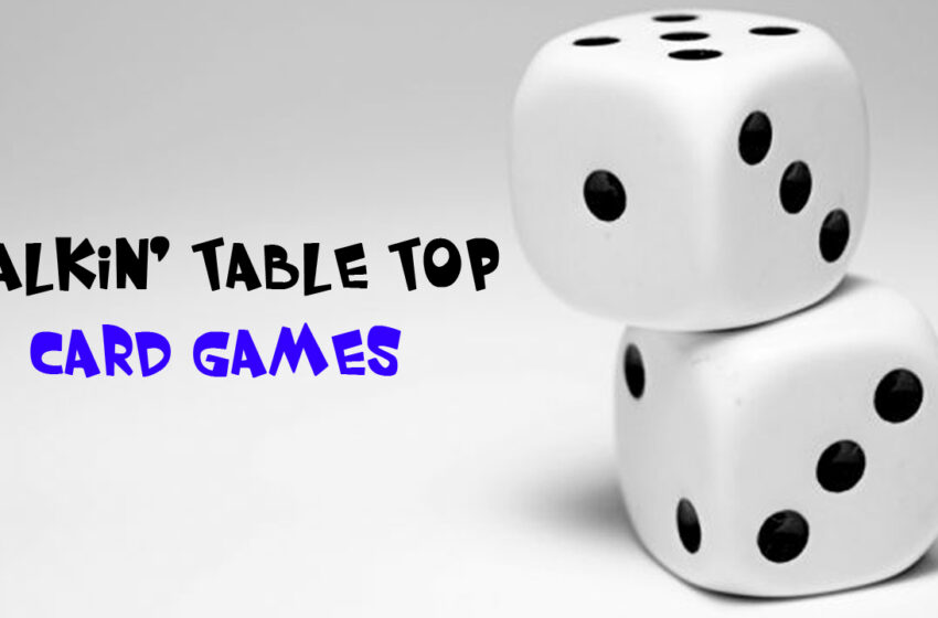 TNTM: Talkin Table Top Card Games