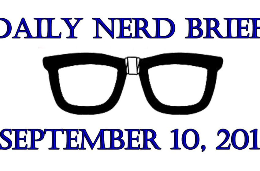 Video: Daily Nerd Brief September 10 2018