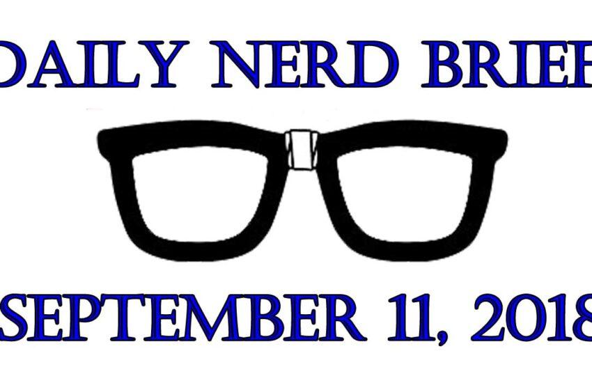 Video: Daily Nerd Brief September 11 2018