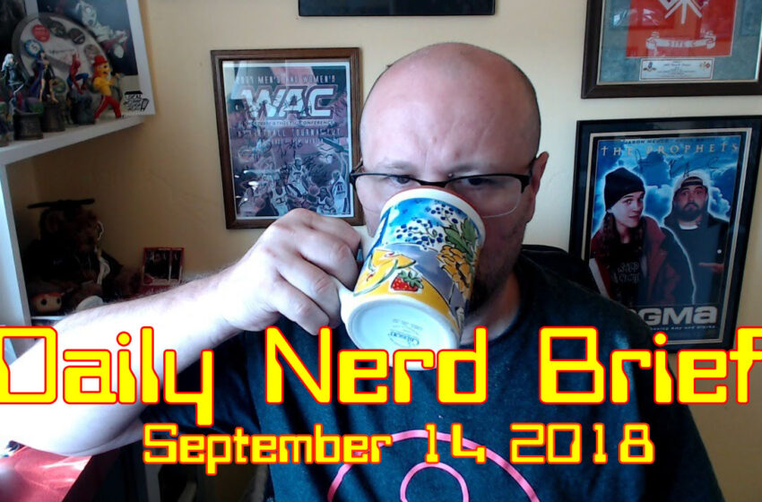 VIDEO: Daily Nerd Brief September 14 2018