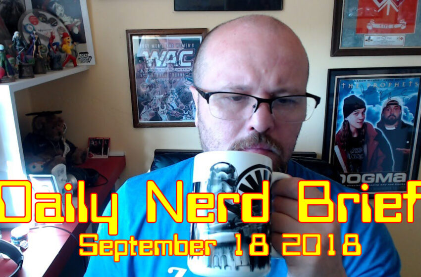 Video: Daily Nerd Brief September 18 2018