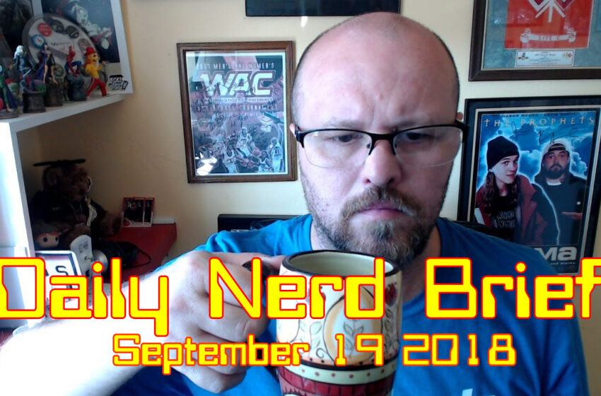 Video: Daily Nerd Brief September 19 2018