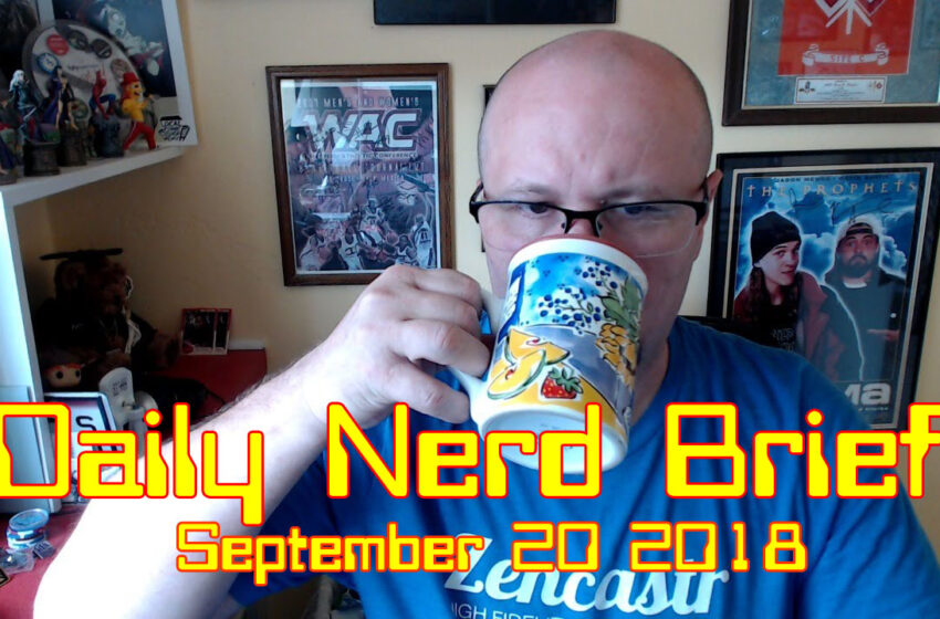 Video: Daily Nerd Brief September 20 2018