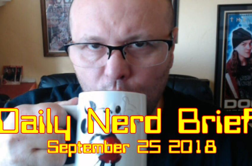 Video: Daily Nerd Brief September 25 2018