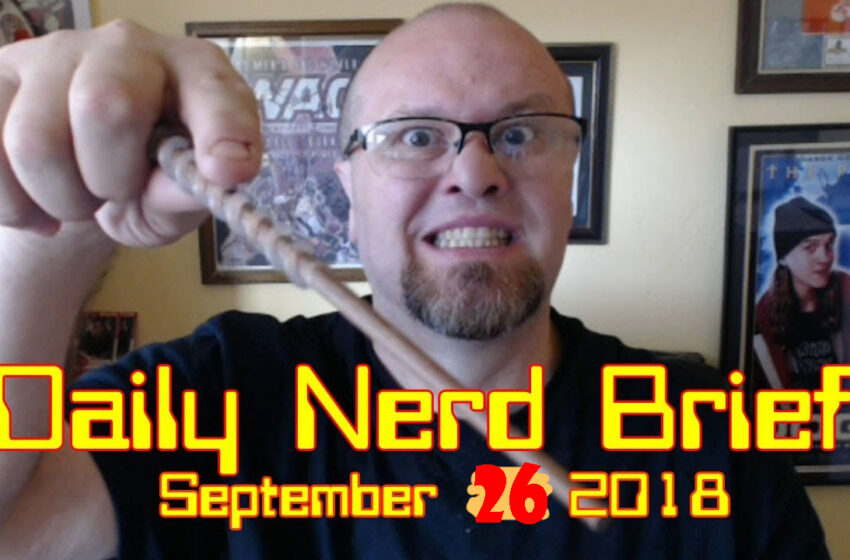 Video: Daily Nerd Brief September 26 2018