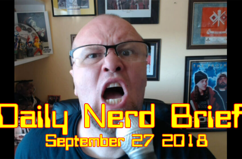 Daily Nerd Brief September 27 2018