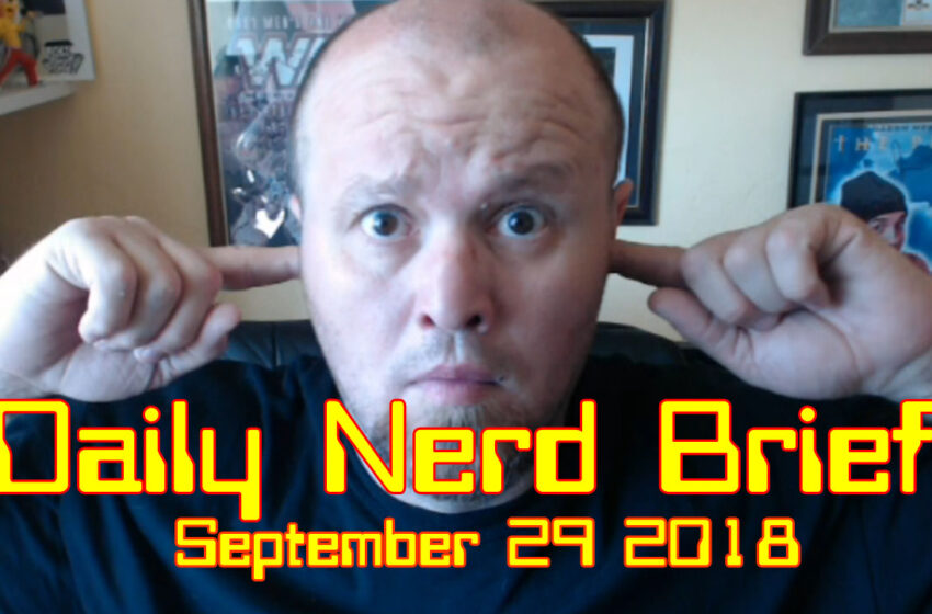 Daily Nerd Brief September 29 2018