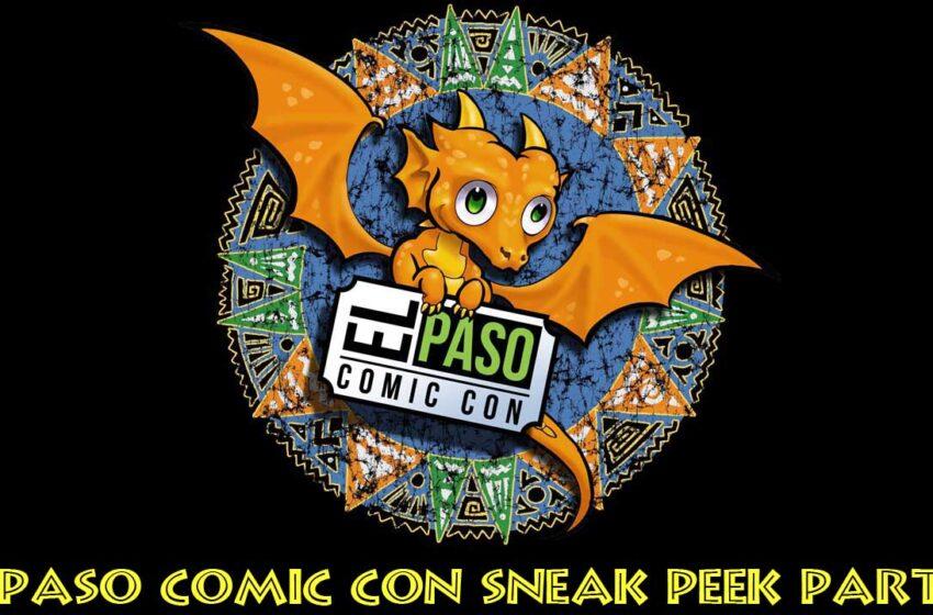 El Paso Comic Con 2016 sneak peek part 2