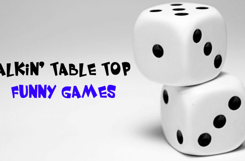TNTM: Talkin Table Top Funny Games