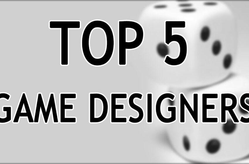TNTM: Top 5 Game Designers