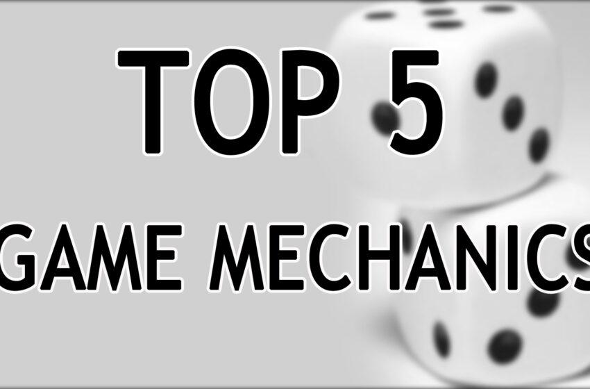 TNTM: Top 5 Game Mechanics