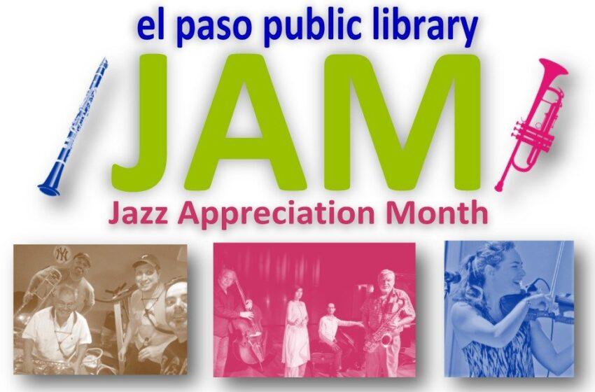 El Paso Public Library Celebrates Jazz Appreciation Month (JAM)