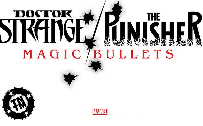 TNTM: Doctor Strange / Punisher Magic Bullets