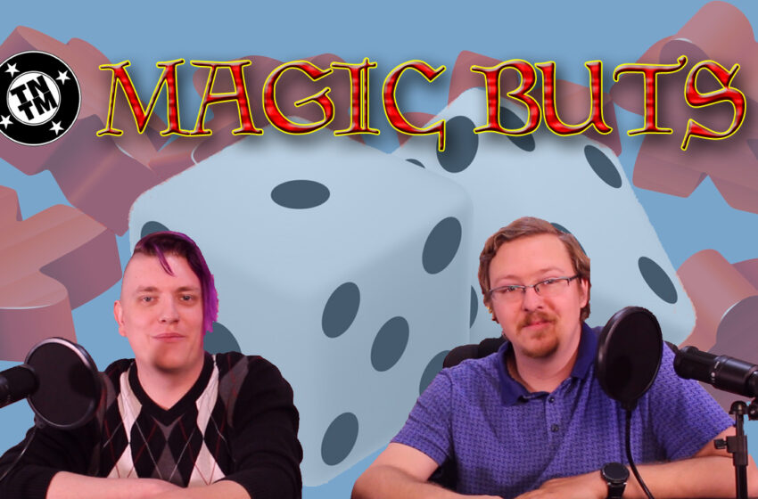 Video+Story: Talkin Table Top discusses Magic Buts games