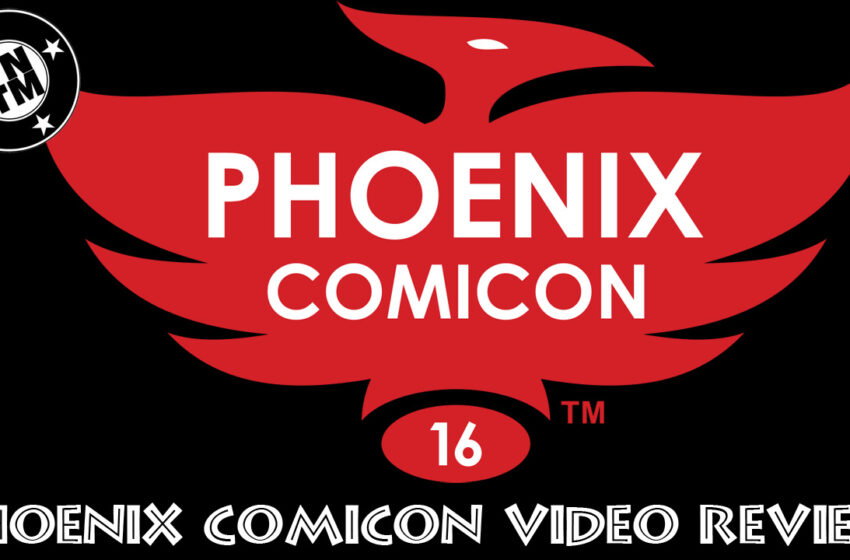 TNTM Phoenix Comicon Video Review