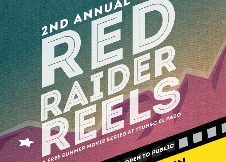 TTUHSC El Paso Hosts Free Summer Movie Series: Red Raider Reels