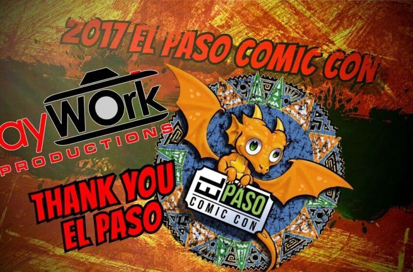 TNTM: El Paso Comic Con 2017 in Review