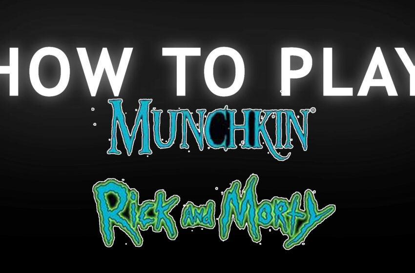 TNTM: How to play Munchkin Rick and Morty