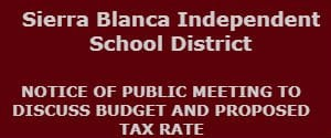 Sierra Blanca ISD NOTICE OF PUBLIC MEETTNG TO DISCUSS BUDGET AND PROPOSED TAX RATE