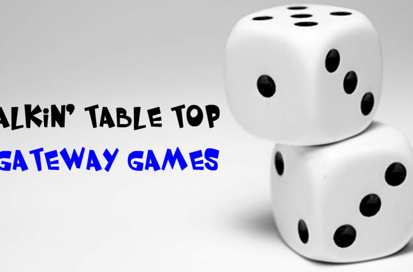 TNTM: Talking Table Top Gateway Games