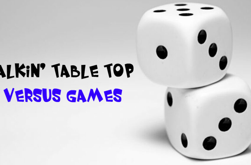 TNTM: Talking Table Top Versus Games