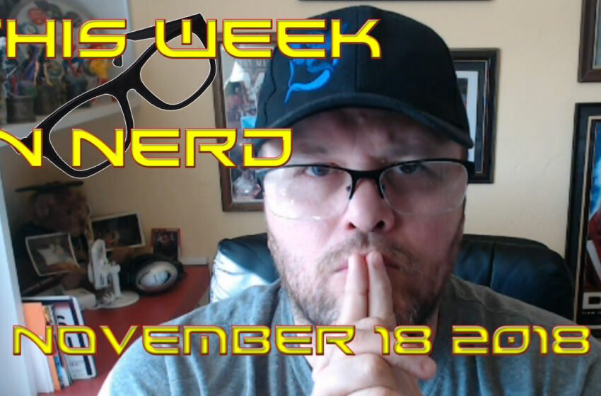 Video: TNTM This Week in NerdNews November 18, 2018