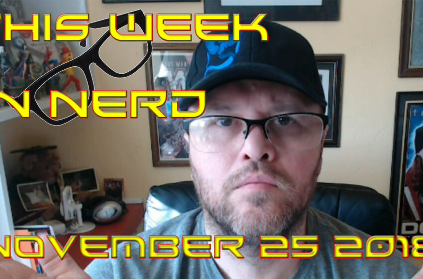 Video: This Week in Nerd News for November 25, 2018