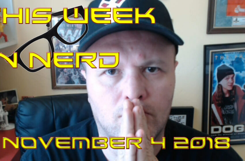 Video: TNTM Presents This Week in NerdNews November 4 2018