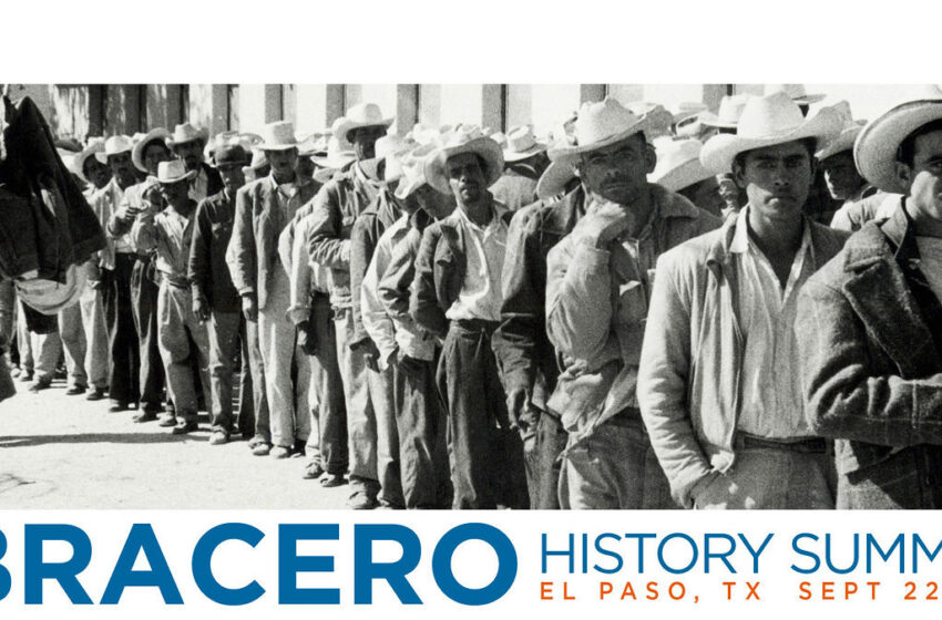 Unique Bracero Summit Focusing on World War II-era Agreement Starts Friday