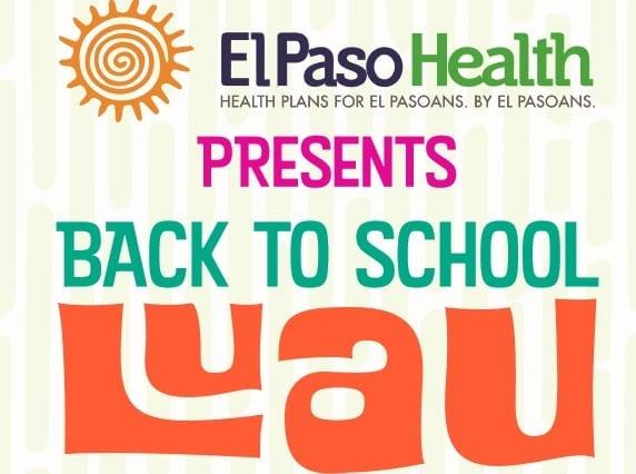 El Paso Health Presents Back to School Luau Health Fair on Saturday