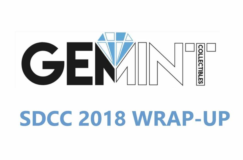San Diego Comic Con (SDCC) 2018 wrap up by Gem Mint Collectibles