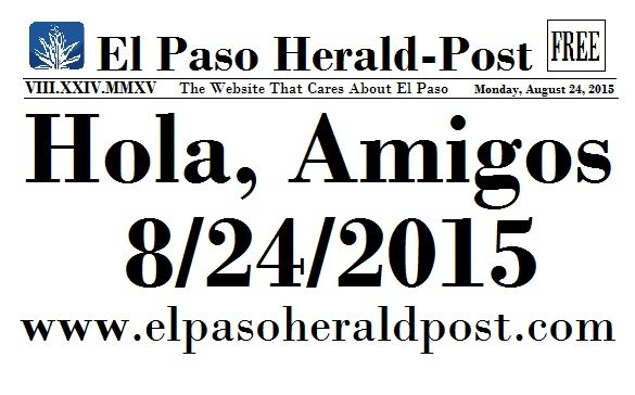 Hola Amigos! Welcome to the New El Paso Herald Post