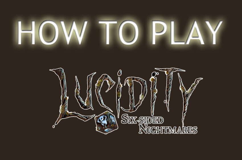 Video+Info: How to Play Lucidity: Six-Sided Nightmares