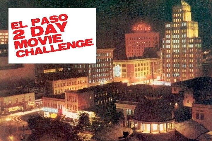 El Paso Film Commission Creates Two-Day Movie Challenge