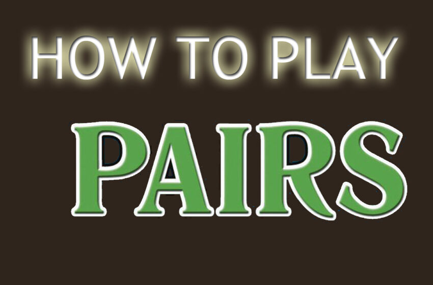 How to Play Pairs