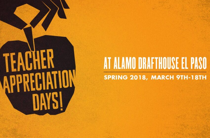 Teacher Appreciation Week at Alamo Drafthouse Montecillo Means Free Movies for Educators