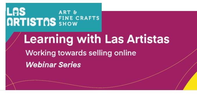 Las Artistas offers free webinars to help artists sell online
