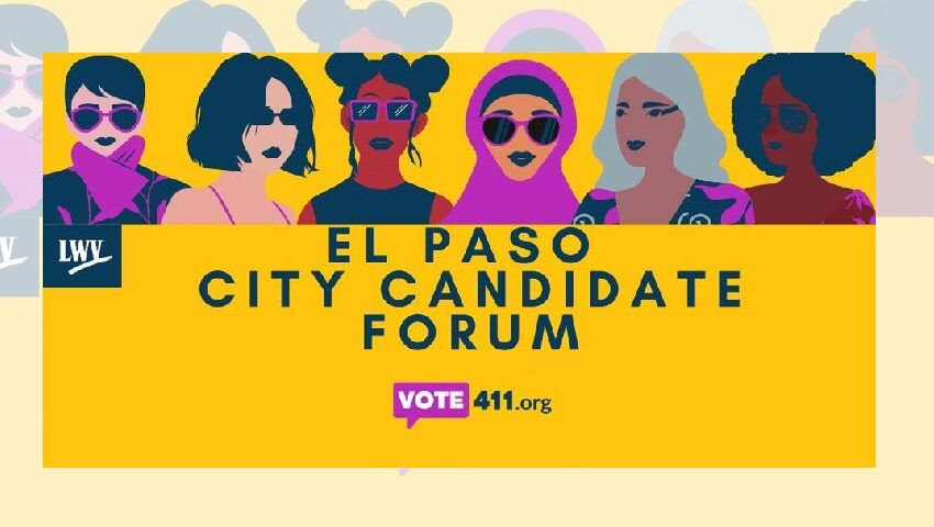 League of Women Voters El Paso to hold Candidate Forum, Voter Registration Drive-thru