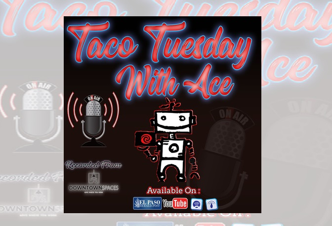 Podcast: Taco Tuesday with Ace featuring Felix Chavez