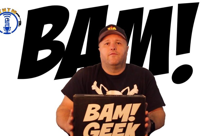 VLog: TNTM's Geek Bam Box September Unbox and review