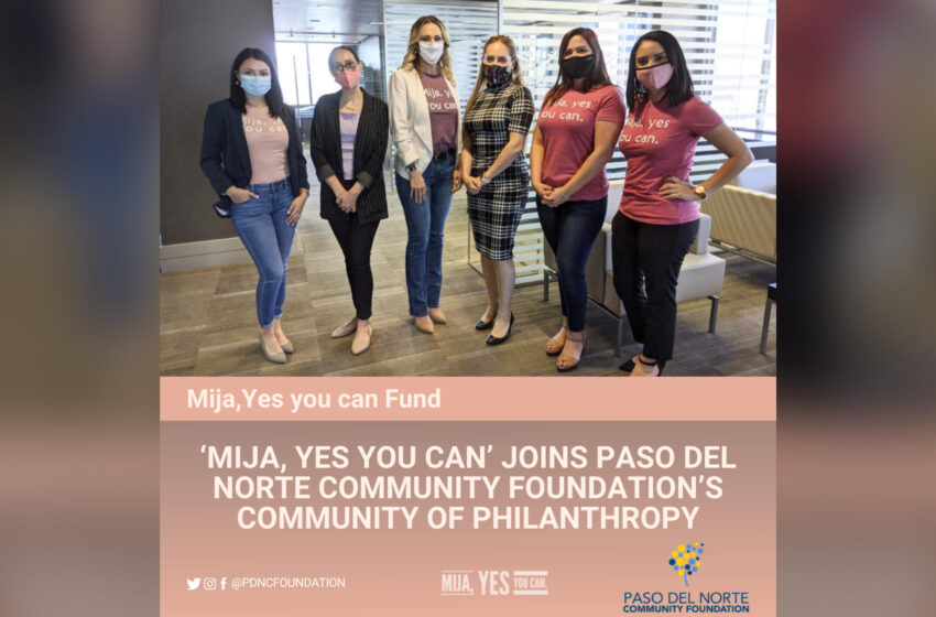 'Mija, Yes you Can' Project teams up with Paso del Norte Community Foundation