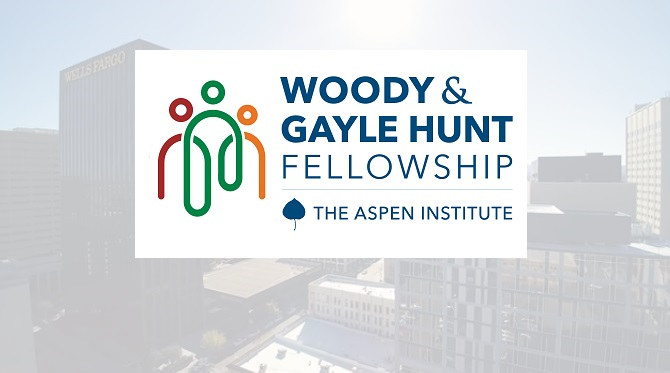 Woody and Gayle Hunt Foundation announce Aspen Institute Fellowship