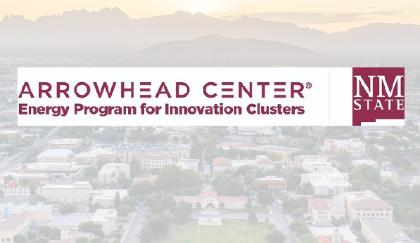 Arrowhead Center has received an Energy Program for Innovation Clusters (EPIC) award from the U.S. Department of Energy. The EPIC prize seeks to recognize the most innovative and impactful incubators focused on developing strong regional innovation clusters for energy-related technology and entrepreneurship.  | Photo courtesy NMSU