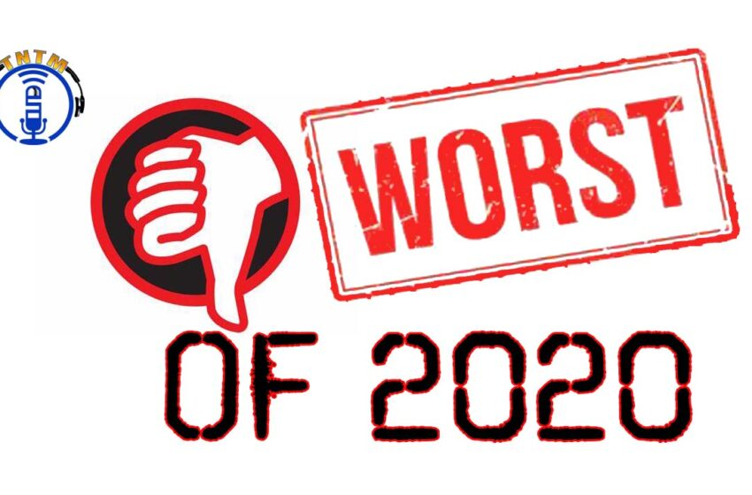 VLog: TNTM's Troy presents 'The Worst of 2020'