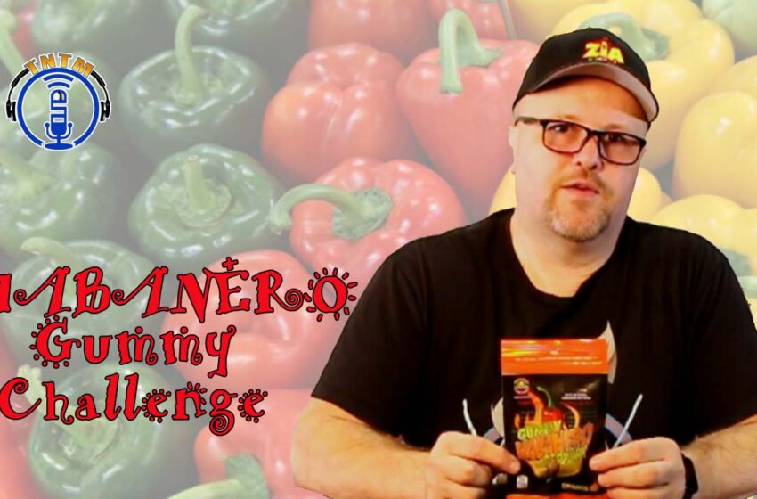VLog: Talk Nerdy to Me's Troy takes the Habanero Gummy Challenge